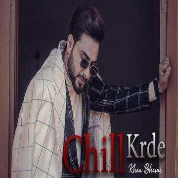 Chill Krda  By Khan Bhaini Poster