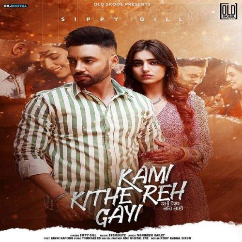Kami Kithe Reh Gayi  By Sippy Gill Poster