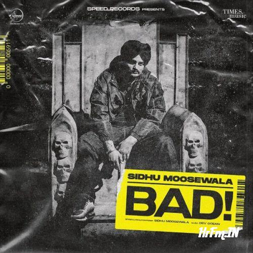 Bad  By Sidhu Moose Wala Poster